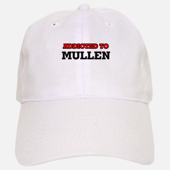 Addicted to Mullen Baseball Baseball Cap