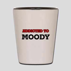 Addicted to Moody Shot Glass