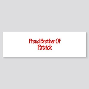 Proud Brother of Patrick Bumper Sticker