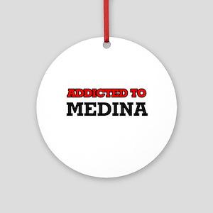 Addicted to Medina Round Ornament