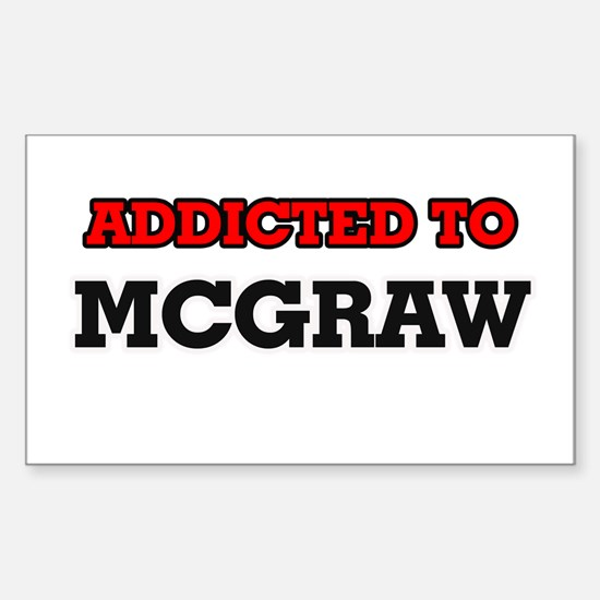 Addicted to Mcgraw Decal
