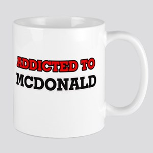 Addicted to Mcdonald Mugs