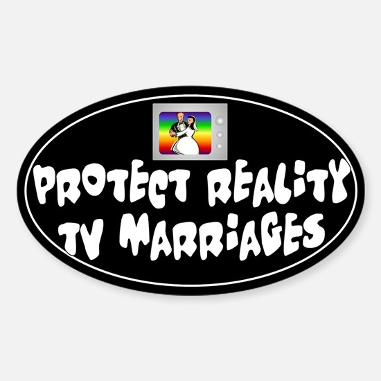 Protect Reality TV Marriages Oval Decal
