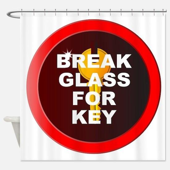 Break Glass For Key Shower Curtain