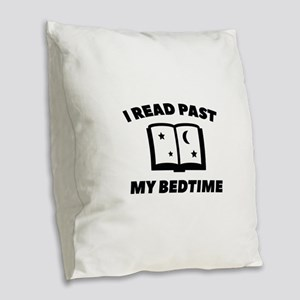 I Read Past My Bedtime Burlap Throw Pillow