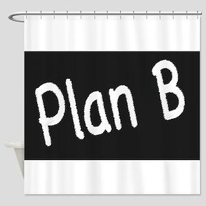 Plan B Shower Curtain