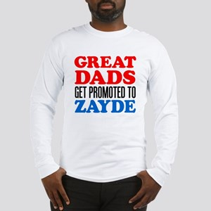 Great Dads Promoted Zayde Long Sleeve T-Shirt