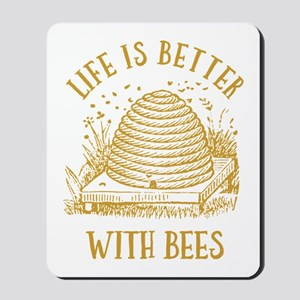 Life's Better With Bees Mousepad