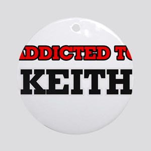 Addicted to Keith Round Ornament