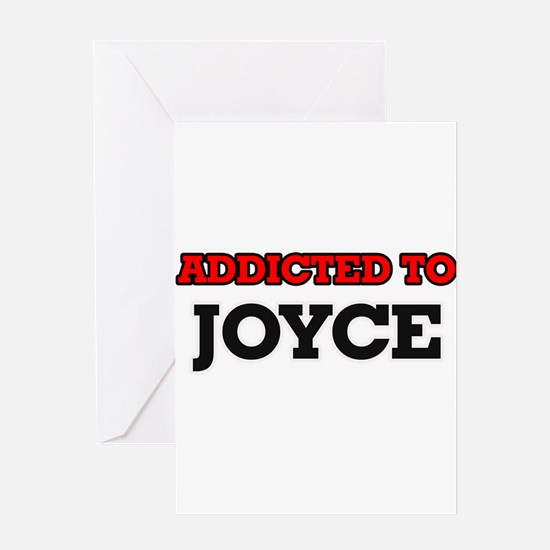 Addicted to Joyce Greeting Cards