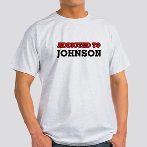 Addicted to Johnson T-Shirt