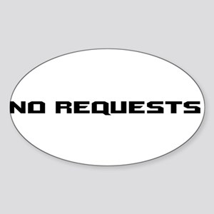 No Requests Oval Sticker