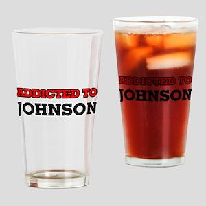 Addicted to Johnson Drinking Glass