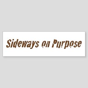 Sideways Purpose Bumper Sticker