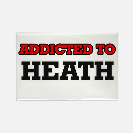 Addicted to Heath Magnets