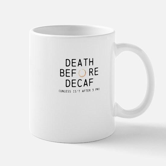 DEATH BEFORE DECAF, UNLESS AFTER 5 (Octane) Mugs