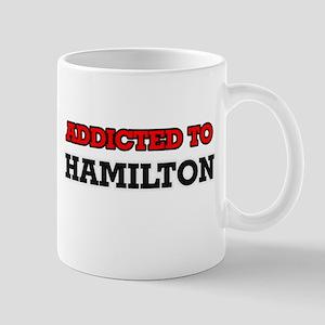 Addicted to Hamilton Mugs
