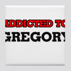 Addicted to Gregory Tile Coaster