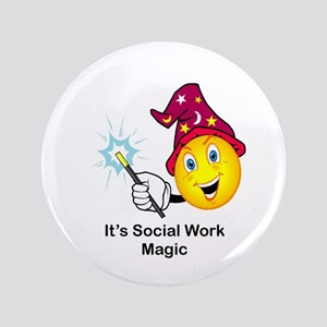 "Social Work Magic 3.5"" Button"