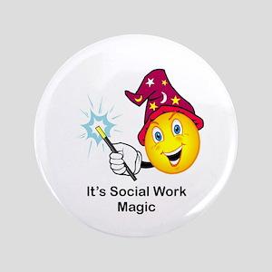 "Social Work Magic 3.5"" Button"