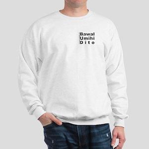 Bawal Umihi Dito/Flag Sweatshirt