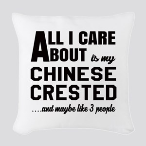 All I care about is my Chinese Woven Throw Pillow