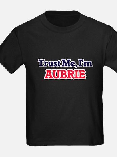 Trust Me, I'm Aubrie T-Shirt