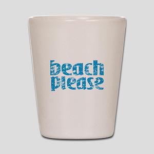 Beach Please Shot Glass