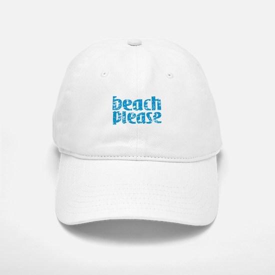 Beach Please Baseball Cap