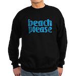 Beach Please Sweatshirt