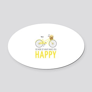 Makes You Happy Oval Car Magnet