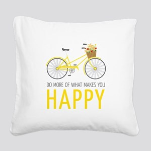 Makes You Happy Square Canvas Pillow