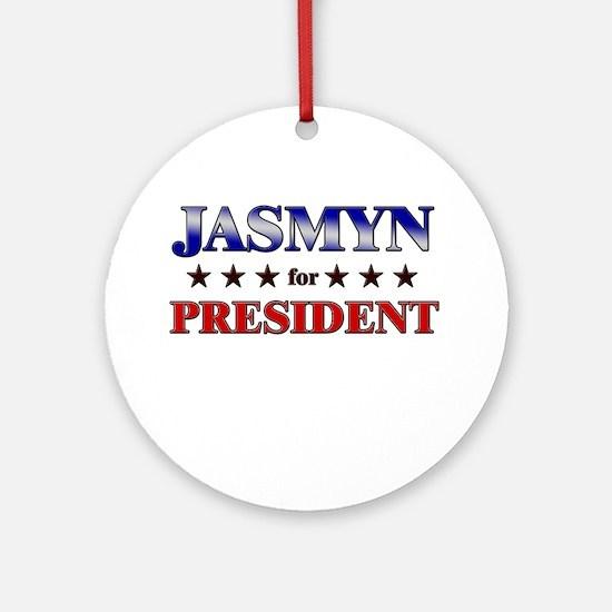 JASMYN for president Ornament (Round)
