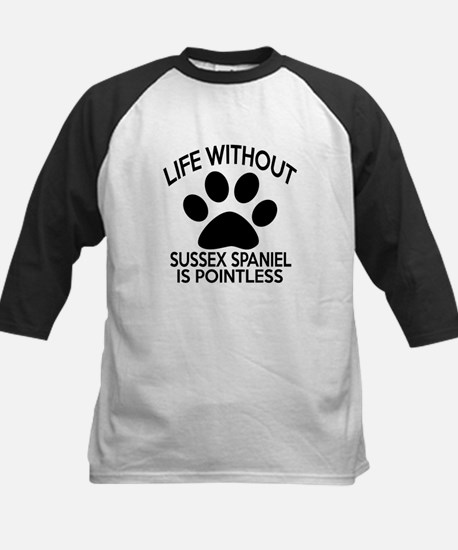 Life Without Sussex Spaniel D Kids Baseball Jersey