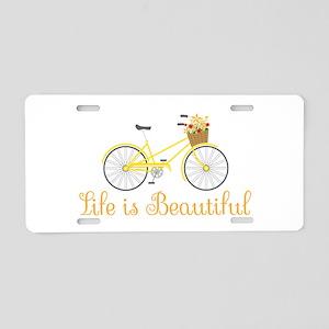 Life Is Beautiful Aluminum License Plate