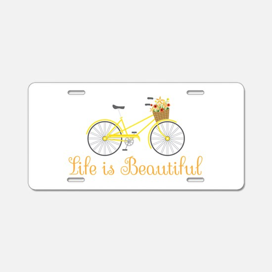 Life Is Beautiful Aluminum License Plate