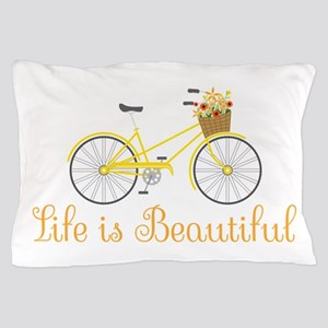 Life Is Beautiful Pillow Case
