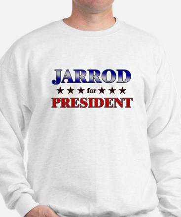 JARROD for president Sweatshirt