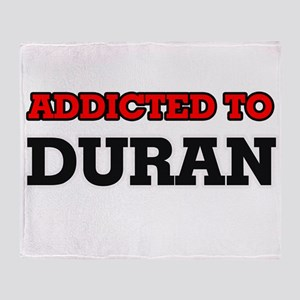 Addicted to Duran Throw Blanket