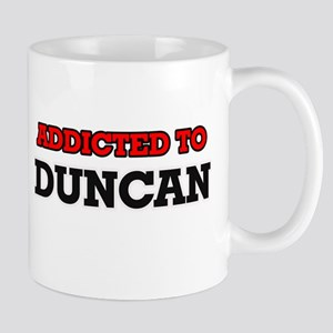 Addicted to Duncan Mugs