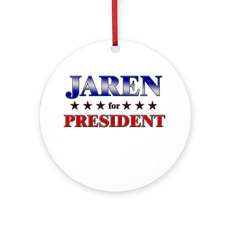 JAREN for president Ornament (Round)