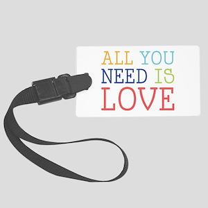 You Need Love Luggage Tag