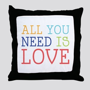 You Need Love Throw Pillow