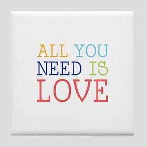 You Need Love Tile Coaster