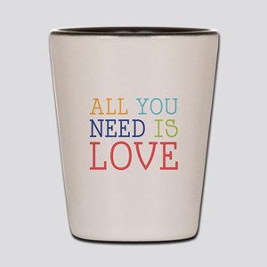 You Need Love Shot Glass