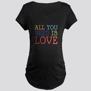 You Need Love Maternity T-Shirt