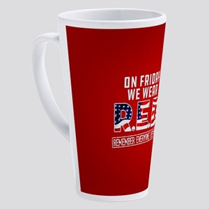 On Friday We Wear RED 17 oz Latte Mug
