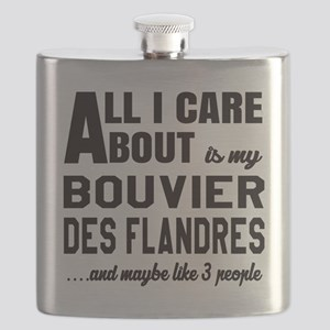 All I care about is my Bouvier Des Flandres Flask