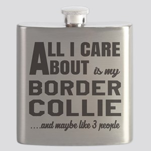 All I care about is my Border Collie Dog Flask