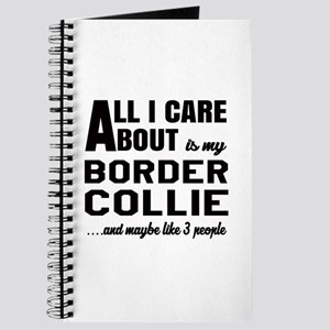 All I care about is my Border Collie Dog Journal